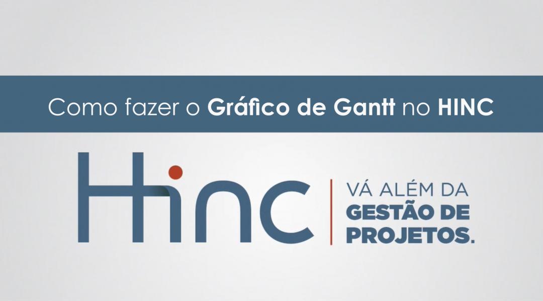 Como fazer o Gráfico de Gantt no Software HINC