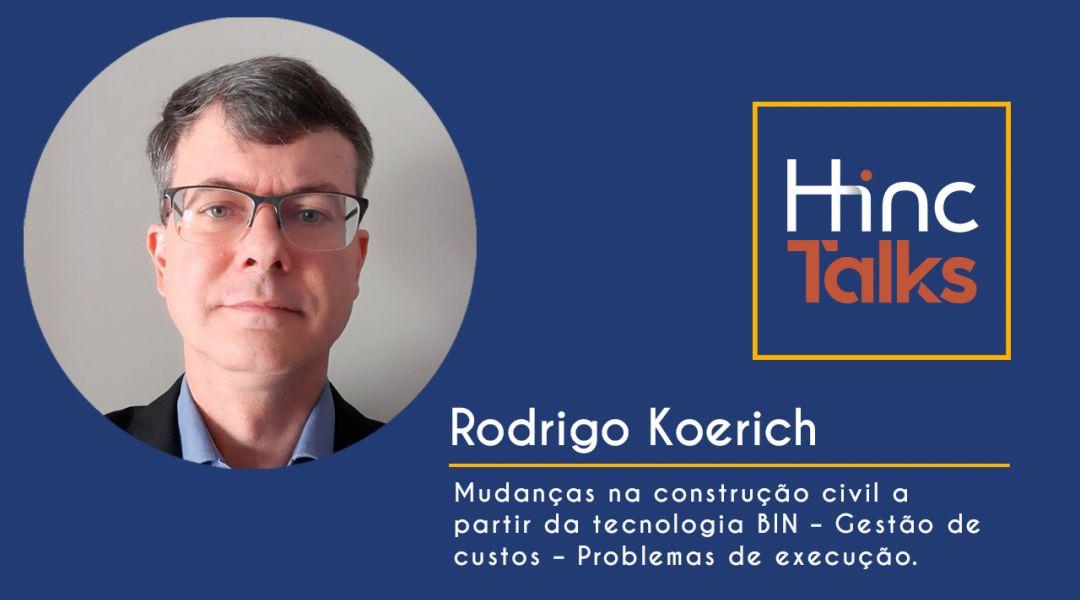 Hinc Talks – Rodrigo Koerich